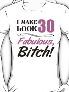 Fabulous 30th Birthday T-Shirt T-Shirt