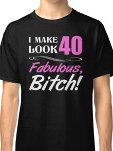 Fabulous 40th Birthday T-Shirt Classic T-Shirt