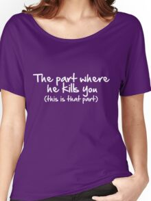 The Part Where He Kills You Women's Relaxed Fit T-Shirt