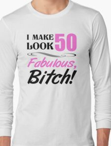 Fabulous 50th Birthday T-Shirt Long Sleeve T-Shirt