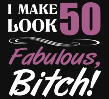 Fabulous 50th Birthday T-Shirt by thepixelgarden