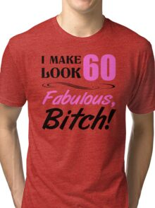 Fabulous 60th Birthday T-Shirt Tri-blend T-Shirt