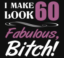 Fabulous 60th Birthday T-Shirt by thepixelgarden