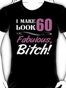 Fabulous 60th Birthday T-Shirt T-Shirt