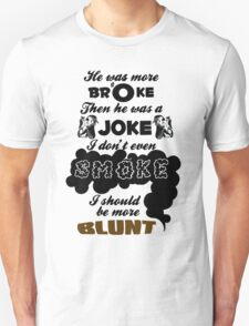 Broke Joke Smoke Blunt - Dev Kiss It Lyrics T-Shirt
