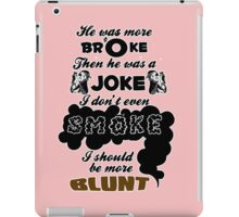 Broke Joke Smoke Blunt - Dev Kiss It Lyrics iPad Case/Skin