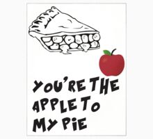 You're The Apple To My Pie by inoursociety