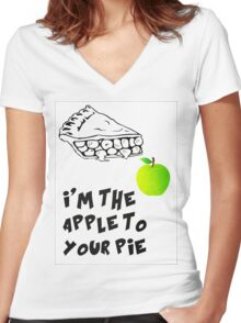 I'm The Apple To Your Pie Women's Fitted V-Neck T-Shirt