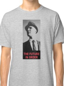 The Future in Order fringe tribute Classic T-Shirt