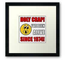1974 40th Birthday Gag Gift T-Shirt Framed Print