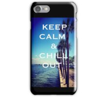 KEEP CALM &Chill Out iPhone Case/Skin