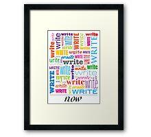 Write. Now. Framed Print