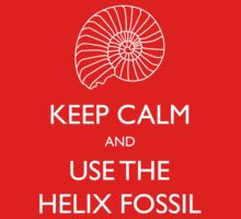 Keep Calm & Use The Helix Fossil! by Jay Caswell-Bate