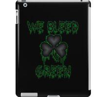 We Bleed Green Irish Shirt iPad Case/Skin