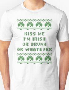 Kiss Me I'm Irish or Drunk Whatever St Patricks Day T Shirt T-Shirt
