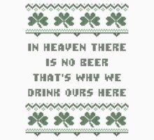 In Heaven There is No Beer St Patricks Day T Shirt by xdurango