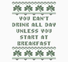 You Can't Drink All Day Breakfast St Patricks Day T Shirt by xdurango