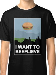 I want to beeflieve Classic T-Shirt