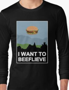 I want to beeflieve Long Sleeve T-Shirt