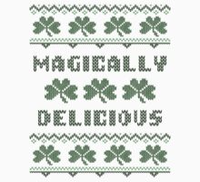 Magically Delicious St Patricks Day T Shirt by xdurango