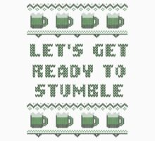 Let's Get Ready to Stumble St Patricks Day T Shirt by xdurango