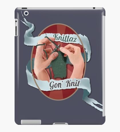 Knittaz gon' knit.  iPad Case/Skin