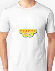 Praise Lord Teachy Tv T-Shirt