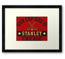 Chicago's Cup Size Is Stanley Framed Print
