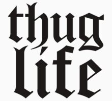 Thug Life t shirt  Kids Clothes