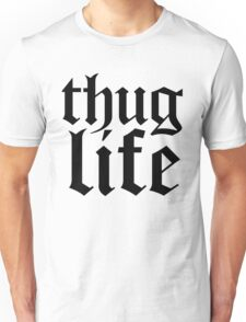 Thug Life t shirt  Unisex T-Shirt