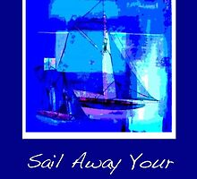 Sail Away Your Dreams by Artisimo