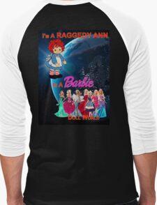 I'm a Raggedy Ann In a Barbie Doll World Men's Baseball ¾ T-Shirt
