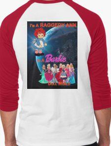 I'm a Raggedy Ann In a Barbie Doll World T-Shirt