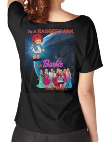 I'm a Raggedy Ann In a Barbie Doll World Women's Relaxed Fit T-Shirt
