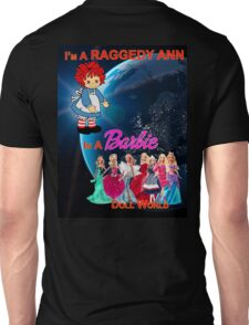 I'm a Raggedy Ann In a Barbie Doll World Unisex T-Shirt