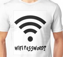 WIFI PASSWORD? Unisex T-Shirt