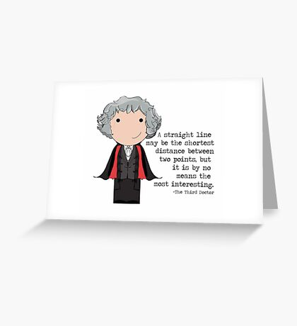 Doctor Who Third Doctor quote  Greeting Card