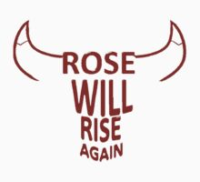 Rose will rise again by uncle-drew