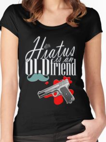 Hiatus is and old friend Women's Fitted Scoop T-Shirt