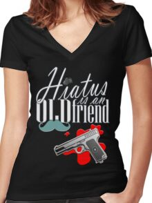 Hiatus is and old friend Women's Fitted V-Neck T-Shirt