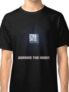 Survive the Night Classic T-Shirt