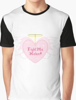 Fight Me Helen Graphic T-Shirt