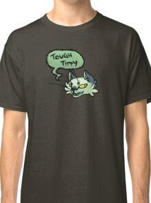 Tough Titty Said the Kitty Classic T-Shirt