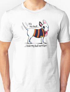 No Bull Love My Bull Terrier Unisex T-Shirt