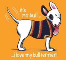 No Bull Love My Bull Terrier {dark} by offleashart