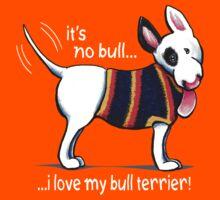 No Bull Love My Bull Terrier {dark} Kids Tee