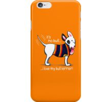 No Bull Love My Bull Terrier {dark} iPhone Case/Skin