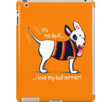 No Bull Love My Bull Terrier {dark} iPad Case/Skin