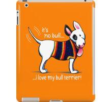 No Bull Love My Bull Terrier {dark} iPad Case/Skin