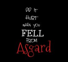Did it hurt when you fell from asgard- phone case by rosicrozier